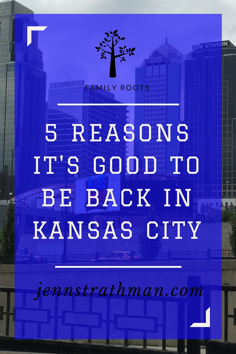 5 reasons it's good to be back in kansas city